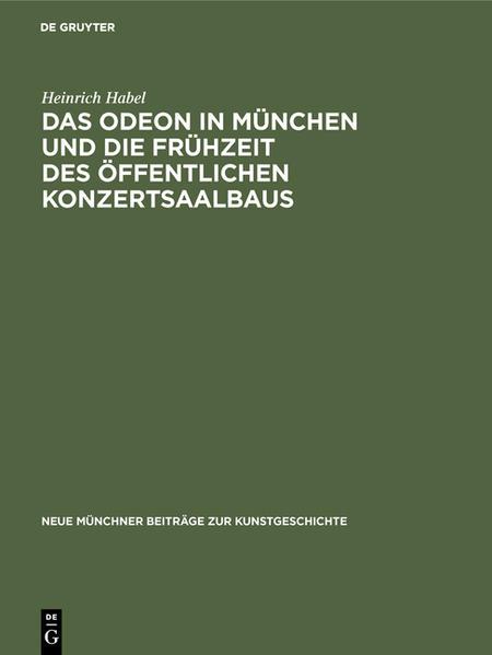 Das Odeon in München und die Frühzeit des öffentlichen Konzertsaalbaus - Coverbild
