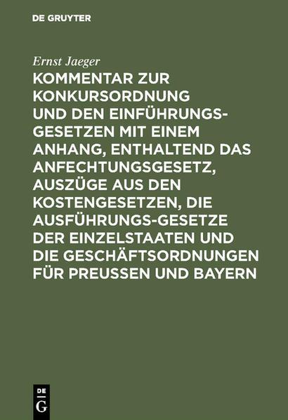 Kommentar zur Konkursordnung und den Einführungsgesetzen mit einem Anhang, enthaltend das Anfechtungsgesetz, Auszüge aus den Kostengesetzen, die Ausführungsgesetze der Einzelstaaten und die Geschäftsordnungen für Preußen und Bayern - Coverbild