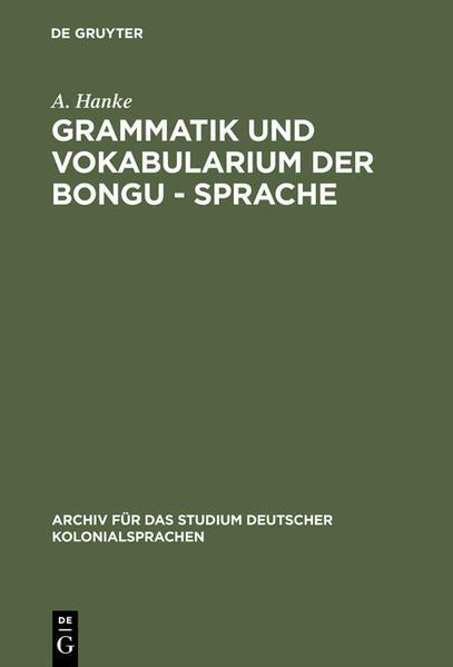 Grammatik und Vokabularium der Bongu - Sprache - Coverbild