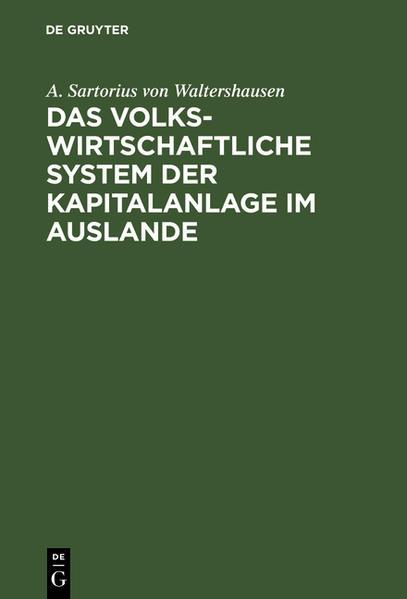 Das volkswirtschaftliche System der Kapitalanlage im Auslande - Coverbild