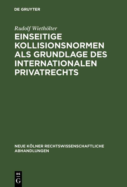 Einseitige Kollisionsnormen als Grundlage des Internationalen Privatrechts - Coverbild