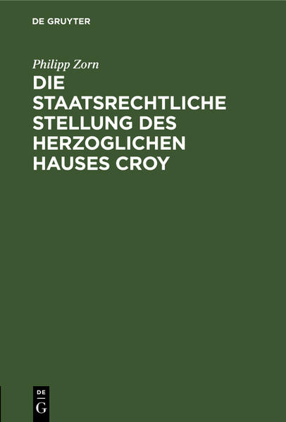 Die staatsrechtliche Stellung des Herzoglichen Hauses Croy - Coverbild