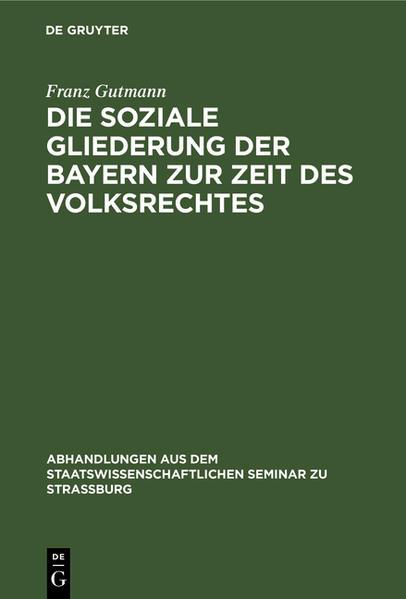 Die soziale Gliederung der Bayern zur Zeit des Volksrechtes - Coverbild