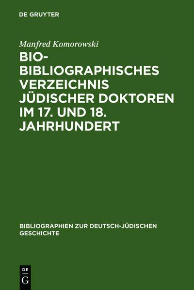 Bio-Bibliographisches Verzeichnis jüdischer Doktoren im 17. und 18. Jahrhundert - Coverbild