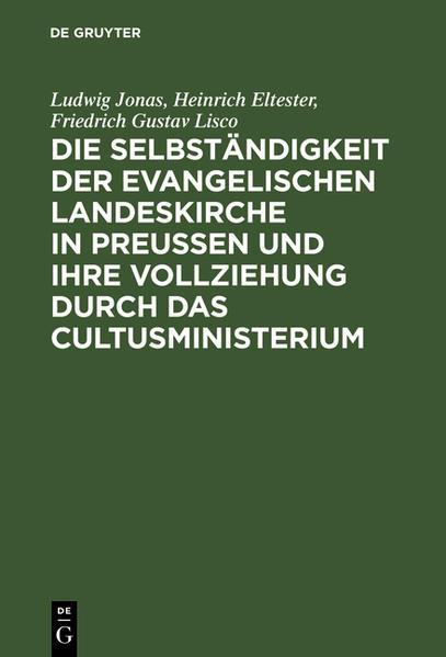 Die Selbständigkeit der evangelischen Landeskirche in Preussen und ihre Vollziehung durch das Cultusministerium - Coverbild