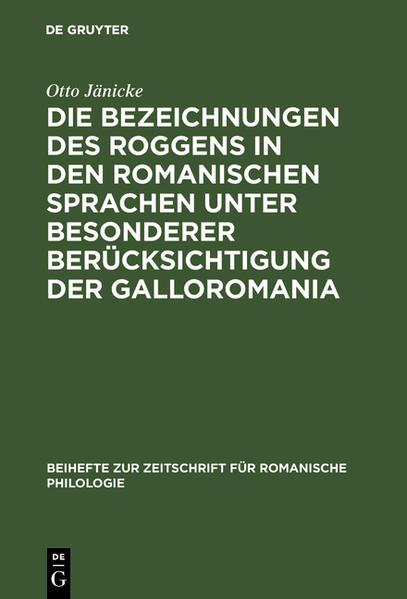 Die Bezeichnungen des Roggens in den romanischen Sprachen unter besonderer Berücksichtigung der Galloromania - Coverbild
