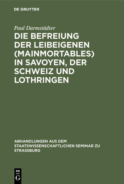 Die Befreiung der Leibeigenen (mainmortables) in Savoyen, der Schweiz und Lothringen - Coverbild