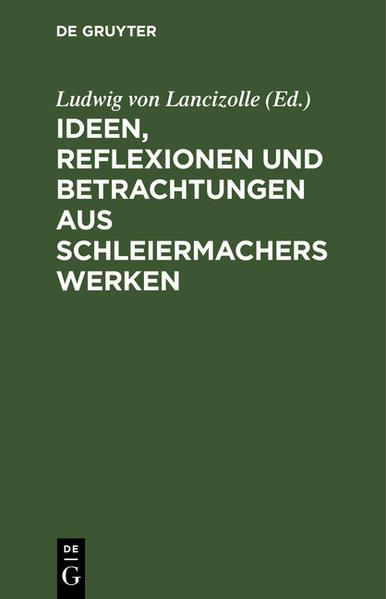 Ideen, Reflexionen und Betrachtungen aus Schleiermachers Werken - Coverbild