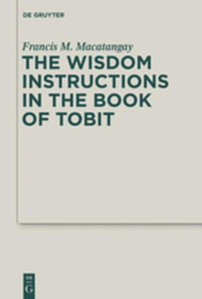 Kostenloser Download The Wisdom Instructions in the Book of Tobit PDF