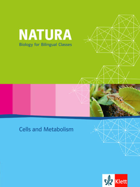 Natura - Biology for bilingual classes / Cells and Metabolism - Coverbild