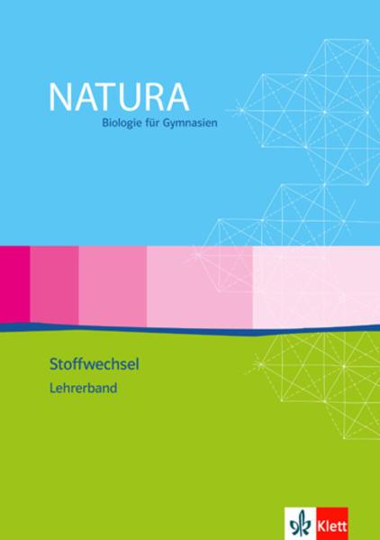 Natura - Biologie für Gymnasien - Ausgabe für die Oberstufe / Themenheft Stoffwechsel - Coverbild