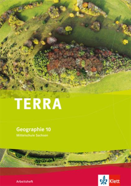 TERRA Geographie für Sachsen - Ausgabe für Mittelschulen/Oberschulen / Arbeitsheft 10. Schuljahr - Coverbild