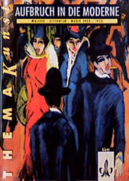 Thema Kunst. Arbeitshefte Kunst für die Sekundarstufe II / Aufbruch in die Moderne. Malerei, Literatur, Musik 1905-1920 - Coverbild
