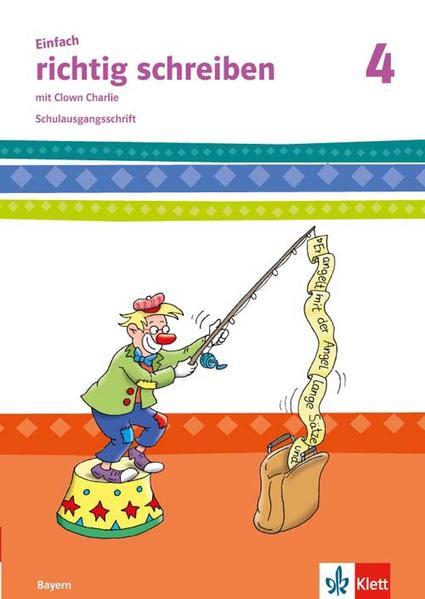 Einfach richtig schreiben / mit Clown Charlie / Klasse 4 - Coverbild