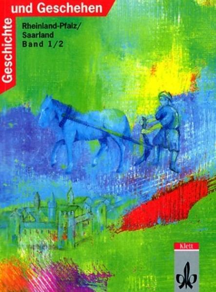 Geschichte und Geschehen. Bisherige Ausgaben / Ausgabe C für Rheinland-Pfalz und das Saarland / Schülerbuch - Coverbild