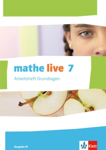 mathe live / Arbeitsheft Grundlagen mit Lösungsheft 7. Schuljahr - Coverbild