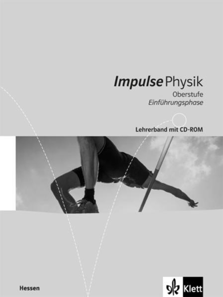 Impulse Physik - Neubearbeitung. Ausgabe für Hessen G8 / Lehrerband mit CD-ROM Oberstufe Einführungsphase - Coverbild