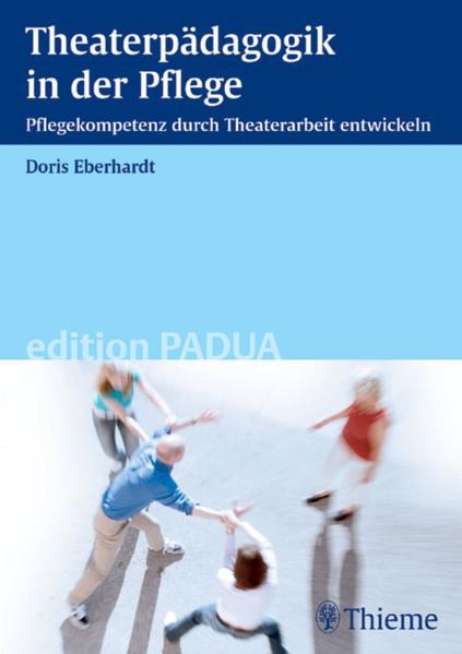 Theaterpädagogik in der Pflege Epub Kostenloser Download