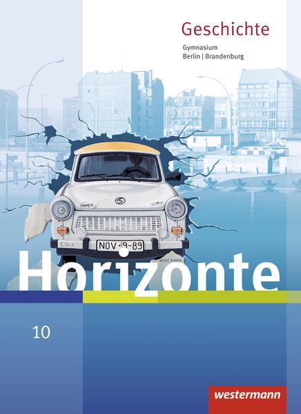 Horizonte / Horizonte - Geschichte für Berlin und Brandenburg - Ausgabe 2016 - Coverbild