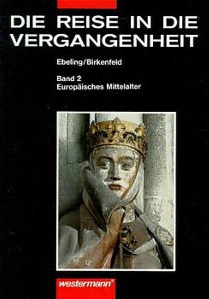 Die Reise in die Vergangenheit. Ausgabe für Brandenburg, Mecklenburg-Vorpommern,... / Die Reise in die Vergangenheit Ausgabe für Berlin, Brandenburg, Mecklenburg-Vorpommern, Sachsen-Anhalt, Thüringen - Coverbild