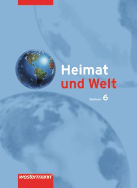 Heimat und Welt / Heimat und Welt - Ausgabe 2004 zum neuen Lehrplan für das 5. und 6. Schuljahr an Mittelschulen und Gymnasien in Sachsen - Coverbild