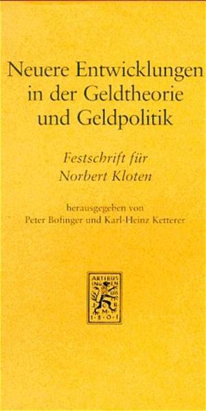 Neuere Entwicklungen in der Geldtheorie und Geldpolitik. Implikationen... / Neuere Entwicklungen in der Geldtheorie und Geldpolitik. Implikationen... - Coverbild