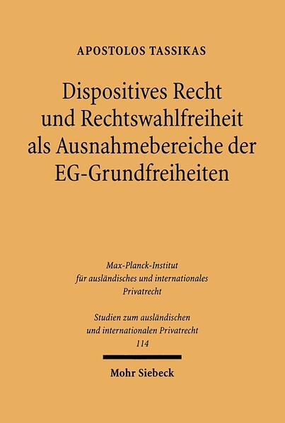 Dispositives Recht und Rechtswahlfreiheit als Ausnahmebereiche der EG-Grundfreiheiten - Coverbild