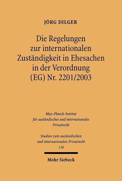Die Regelungen zur internationalen Zuständigkeit in Ehesachen in der Verordnung (EG) Nr. 2201/2003 - Coverbild