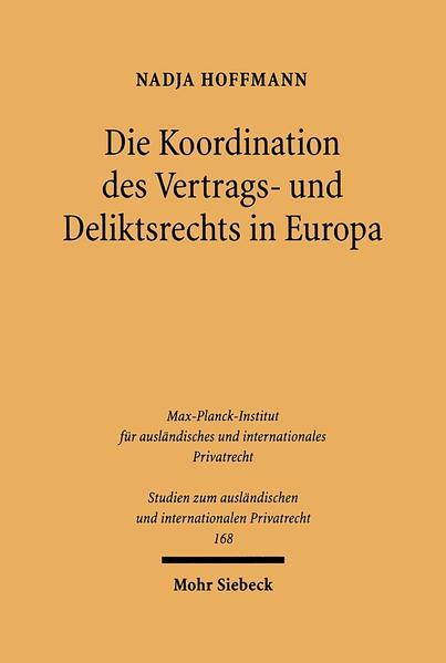 Die Koordination des Vertrags- und Deliktsrechts in Europa - Coverbild