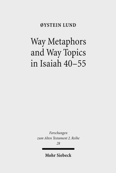 Way Metaphors and Way Topics in Isaiah 40-55 - Coverbild