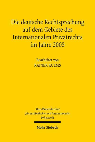 Die deutsche Rechtsprechung auf dem Gebiete des internationalen Privatrechts.... / Die deutsche Rechtsprechung auf dem Gebiete des internationalen Privatrechts.... - Coverbild