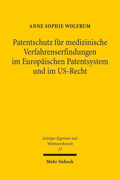 Patentschutz für medizinische Verfahrenserfindungen im Europäischen Patentsystem und im US-Recht - Coverbild