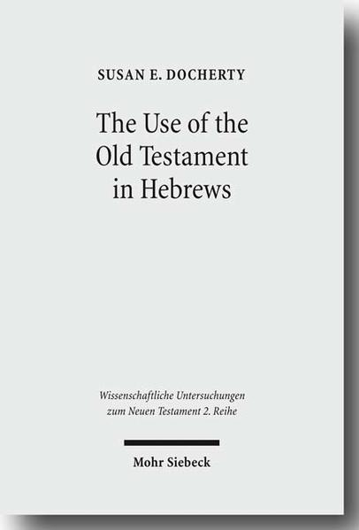 The Use of the Old Testament in Hebrews - Coverbild