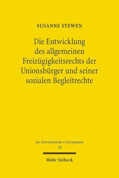 Die Entwicklung des allgemeinen Freizügigkeitsrechts der Unionsbürger und seiner sozialen Begleitrechte - Coverbild