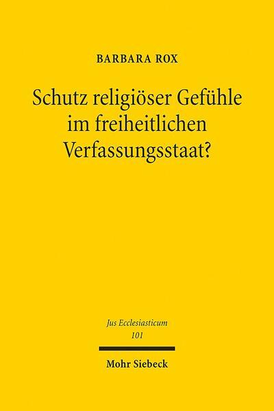 Schutz religiöser Gefühle im freiheitlichen Verfassungsstaat? - Coverbild