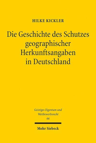 Die Geschichte des Schutzes geographischer Herkunftsangaben in Deutschland - Coverbild