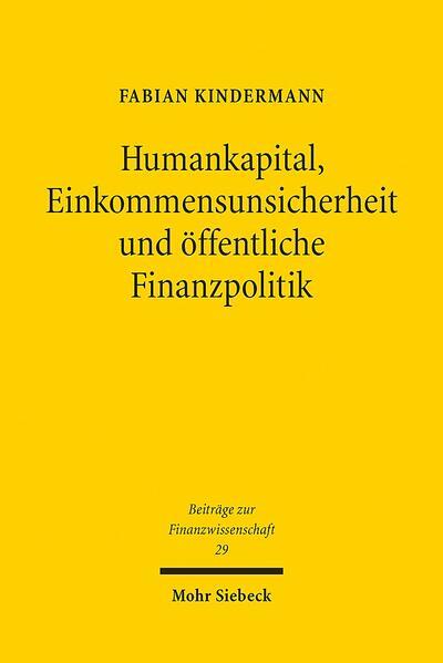Humankapital, Einkommensunsicherheit und öffentliche Finanzpolitik - Coverbild
