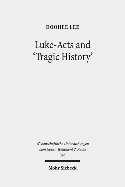 Luke-Acts and 'Tragic History' - Coverbild