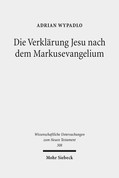 Die Verklärung Jesu nach dem Markusevangelium - Coverbild