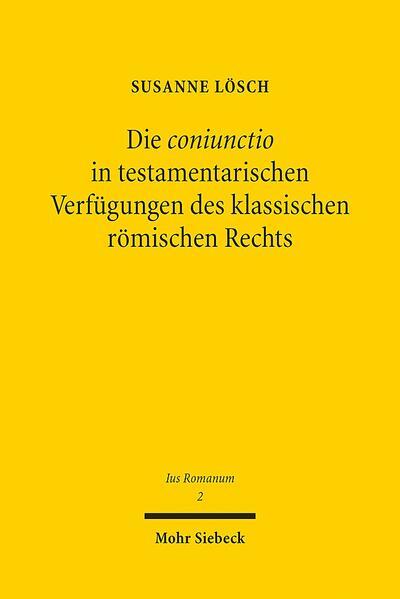 Die coniunctio in testamentarischen Verfügungen des klassischen römischen Rechts - Coverbild