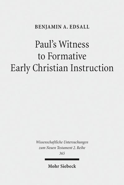 Paul's Witness to Formative Early Christian Instruction - Coverbild