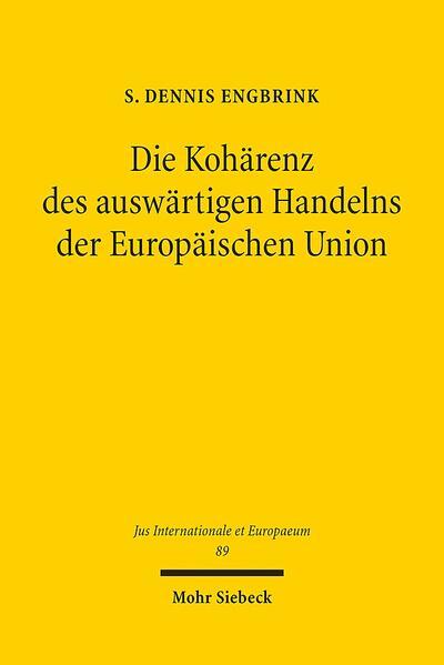 Die Kohärenz des auswärtigen Handelns der Europäischen Union - Coverbild