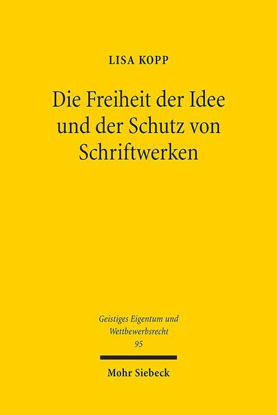 Die Freiheit der Idee und der Schutz von Schriftwerken - Coverbild