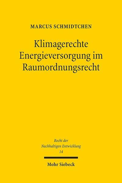 Klimagerechte Energieversorgung im Raumordnungsrecht - Coverbild