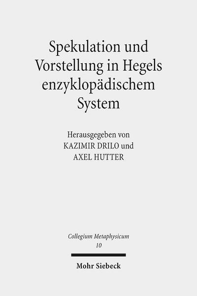 Spekulation und Vorstellung in Hegels enzyklopädischem System - Coverbild