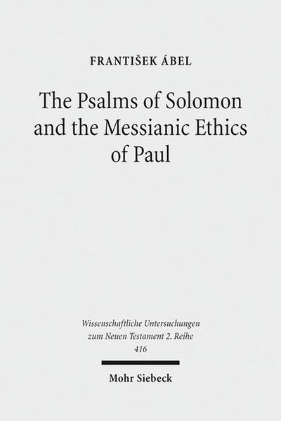 The Psalms of Solomon and the Messianic Ethics of Paul - Coverbild