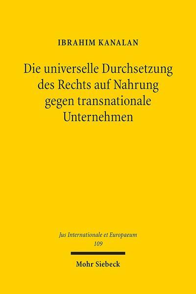 Die universelle Durchsetzung des Rechts auf Nahrung gegen transnationale Unternehmen - Coverbild
