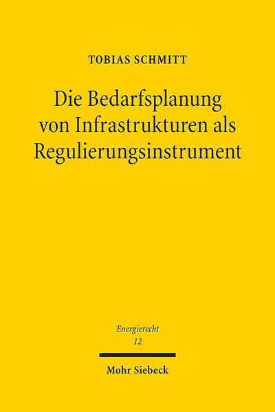 Die Bedarfsplanung von Infrastrukturen als Regulierungsinstrument - Coverbild