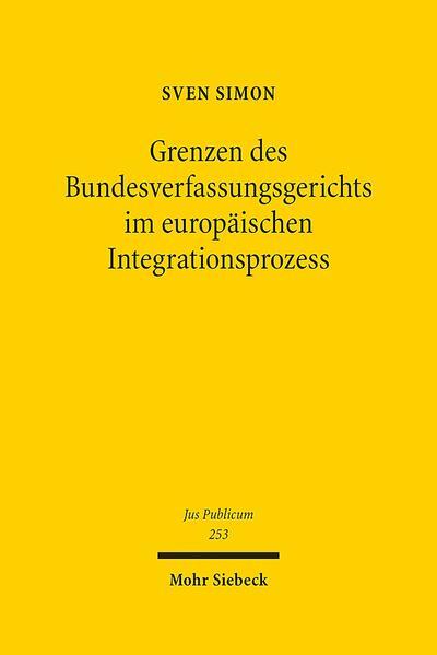 Grenzen des Bundesverfassungsgerichts im europäischen Integrationsprozess - Coverbild