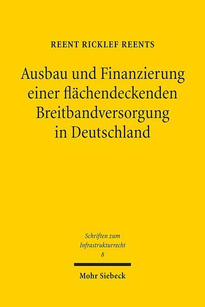 Ausbau und Finanzierung einer flächendeckenden Breitbandversorgung in Deutschland - Coverbild